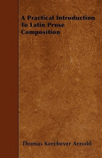 A Practical Introduction to Latin Prose Composition