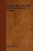 Humour, Wit, and Satire of the Seventeenth Century