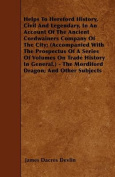 Helps to Hereford History, Civil and Legendary, in an Account of the Ancient Cordwainers Company of the City; (Accompanied with the Prospectus of a Se