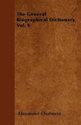 The General Biographical Dictionary, Vol. V