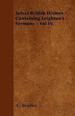 Select British Divines - Containing Leighton's Sermons - Vol IV.