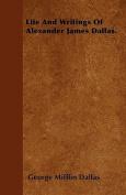 Life and Writings of Alexander James Dallas.