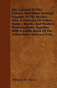 The Calumet of the Coteau, and Other Poetical Legends of the Border. Also, a Glossary of Indian Names, Words, and Western Provincialisms. Together wit