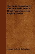 The Tarka-Sangraha of Annam Bhatta, with a Hindi Paraphrase and English Version