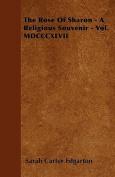 The Rose of Sharon - A Religious Souvenir - Vol. MDCCCXLVII