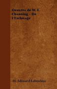 Oeuvres de W. E. Channing - de L'Esclavage [FRE]