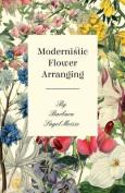 Modernistic Flower Arranging