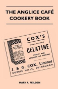 The Anglice Cafe Cookery Book