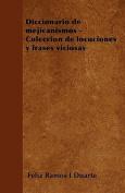 Diccionario de Mejicanismos - Coleccion de Locuciones y Frases Viciosas [Spanish]