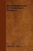 Rocky Mountainania' or a Tenderfoot's Dictionary
