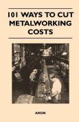 101 Ways to Cut Metalworking Costs