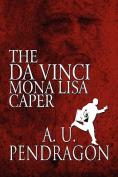The Da Vinci Mona Lisa Caper