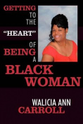 """Getting to the """"Heart"""" of Being a Black Woman"""