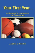 Your First Year...A Rookie's Journey In Coaching