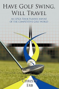 Have Golf Swing, Will Travel