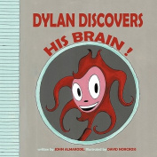 Dylan Discovers His Brain !