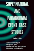 Supernatural and Paranormal Event Case Studies