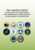 THE United States Outer Executive Departments and Independent Establishments & Government Corporations