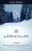 The Miracle of Me: A Memoir