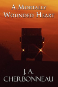 A Mortally Wounded Heart