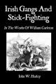 Irish Gangs and Stick-Fighting