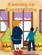 Coming to Foster Care