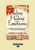 Feeling and Healing Your Emotions [Large Print]