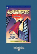 Superheroes and Philosophy [Large Print]