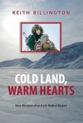 Cold Land, Warm Hearts