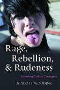 Rage, Rebellion and Rudeness