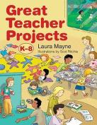 Great Teacher Projects, K-8
