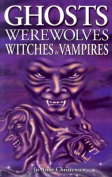 Ghosts, Werewolves, Witches & Vampires
