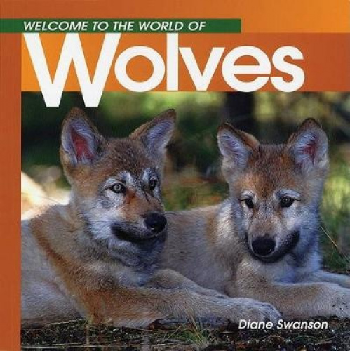 Welcome Wolves (to the World O by Diane Swanson.
