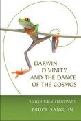 Darwin, Divinity and the Dance of the Cosmos