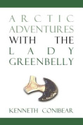 Arctic Adventures with the Lady Greenbelly