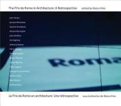 The Prix de Rome in Architecture/Le Prix de Rome En Architecture