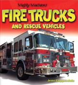 Fire Trucks and Rescue Vehicles (Mighty Machines