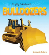Bulldozers (Mighty Machines