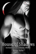 House of Shadows - Enchantment in Crimson - Book 1