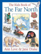The Kids Book of the Far North