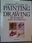 The Complete Guide to Painting and Drawing