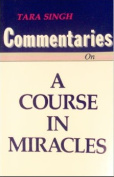Commentaries on a Course in Miracles