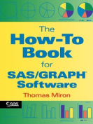 The How-to Book for SAS Graph Software
