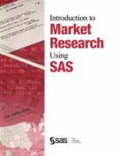 Introduction to Market Research Using SAS