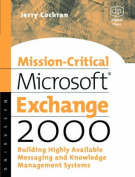 Mission-Critical Microsoft Exchange 2000