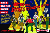 Invasion of the Dykes to Watch Out for