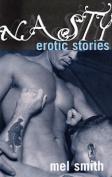 Nasty: Erotic Stories