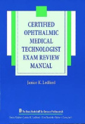 The Certified Ophthalmic Medical Technologist Exam Review Manual