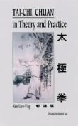 T'ai Chi Ch'uan in Theory and Practice
