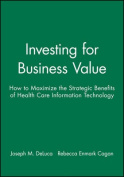 Investing for Business Value
